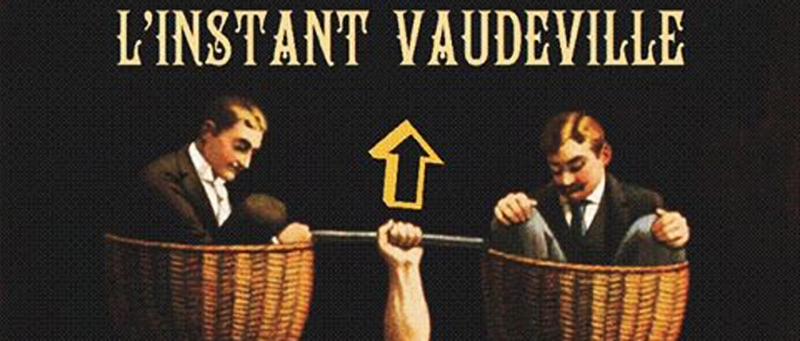 """Affiche du spectacle """"L'instant vaudeville"""""""